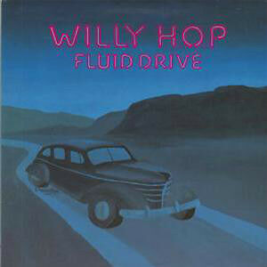 Willy Hop-Fluid Drive lp-Still sealed-East Coast Original Vinyl