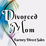 DivorcedMom Factory Direct Sales