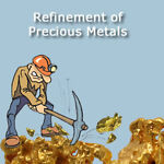 Refinement of Precious Metals