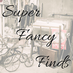 Super Fancy Finds