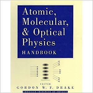 Atomic, Molecular & Optical Physics Handbook, 1996 Edition Drake