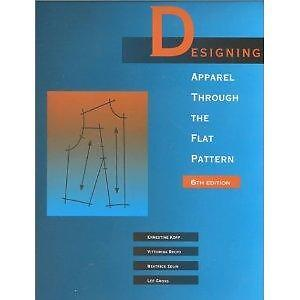 """New""- Designing Apparel Through the Flat Pattern - 6th Edition"