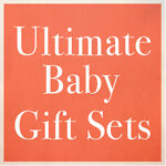 Ultimate Baby Gift Sets