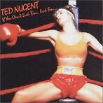 cd - Ted Nugent - If You Cant Lick Em... Lick Em