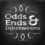 Odds Ends and Inbetweens