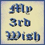 My 3rd Wish