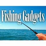 Fishing Gadgets
