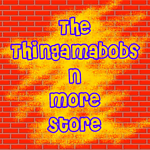 The Thingamabobs n More Store