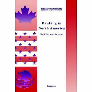 Banking in North America - Nafta and Beyond
