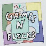 MT's GameNFlicks
