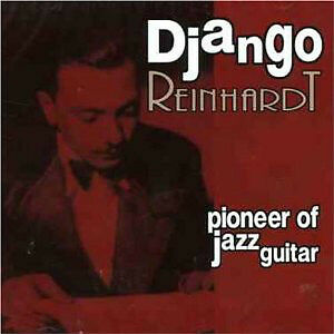 Django Reinhardt-Pioneer of Jazz Guitar cd(new and sealed)