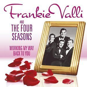 FRANKIE VALLI AND THE FOUR SEASONS - WORKING MY WAY BACK TO YOU: BEST OF 2CD