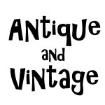 ANTIQUE and VINTAGE