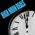 High Noon Deals