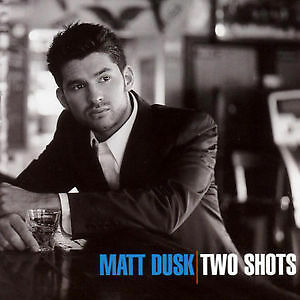 "Matt Dusk ""Two Shots"" - like new cd - $3 (bonus track version)"