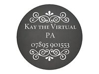 Kay the Virtual PA - Working from your Office or Virtual, all tasks undertaken