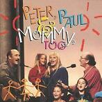 cd - Peter, Paul & Mary - Peter, Paul & Mommy Too