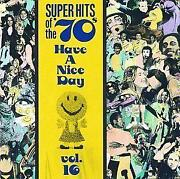 Super Hits of The 70'S Have A Nice Day