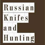 Russian Knifes and Hunting