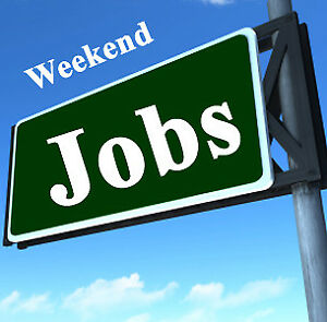 Weekend Jobs Available - 36 hours/week