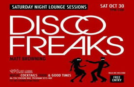 SATURDAY NIGHT LOUNGE SESSIONS WITH DISCO FREAKS, FREE ENTRY