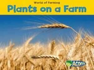Dickmann, Nancy, Plants on a Farm (World of Farming), Very Good Book
