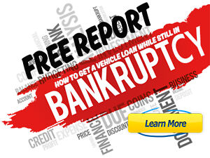 FREE REPORT - how to get a vehicle while still in bankruptcy