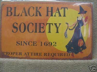 Black Hat Society Rustic Look Metal Sign Halloween](Halloween Looks)