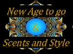 New Age to go & Scents and Style