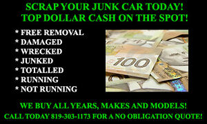 FREE SCRAP/JUNK CARS REMOVAL + TOP CASH $$$$ - 819-303-1173