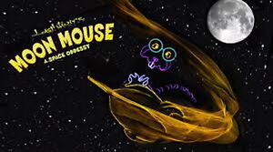 Children festival: Moon Mouse: A Space Odyssey,Sat May 27