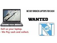 WANTED – BROKEN/FAULTY – LAPTOPS OR COMPUTERS FOR SPARES/REPAIRS