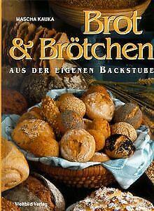 Brot und Brötchen aus der eigenen Backstube von Kau... | Buch | Zustand sehr gut