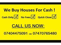 WE BUY HOUSES FOR CASH CALL US NOW 0740765480