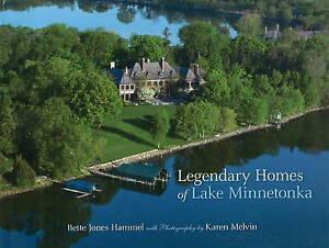 Legendary Homes of Lake Minnetonka by Bette Jones Hammel (Hardback, 2009)