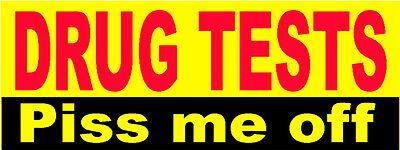 Drug Tests Piss Me Off Construction Sticker S-5