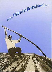 Flößerei in Deutschland von Detlev Ellmers | Buch | Zustand sehr gut
