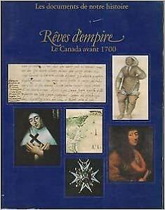 Rêves d'empire : Le Canada avant 1700