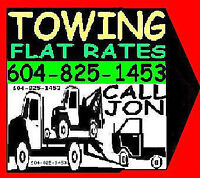 *TOW TRUCK*-FLAT RATES*6O4~825~I453 FRASER VALLEY*LOWER MAINLAND