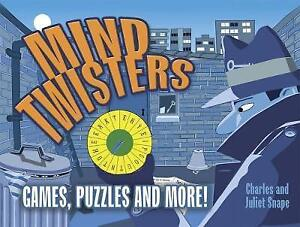 Mind Twisters: Games, Puzzles and More! by Juliet Snape, Charles Snape...