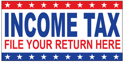 Income Tax File Your Return Here Vinyl Banner Sign Various Sizes Wb
