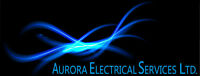 ELECTRICIAN - Aurora Electrical Services Ltd. **Free Estimates**