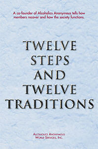 Twelve Steps and Twelve Traditions of Alcoholics Anonymous