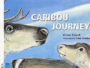 Caribou Journey (Fantastic Journeys), French, Vivian, New Book