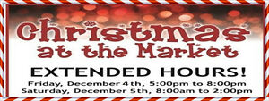 CHRISTMAS AT THE MARKET-EXTENDED HOURS