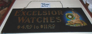 Circa 1905 Glass Reverse Painted Sign Excelsior Watches
