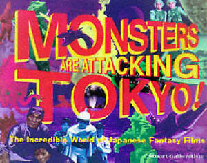Monsters-are-Attacking-Tokyo-Incredible-World-of-Japanese-Fantasy-Films-by-Stu