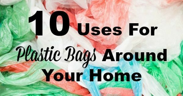 10 Uses For Plastic Bags Around Your Home