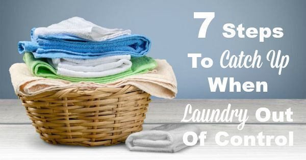 7 Steps To Catch Up When Laundry Out Of Control