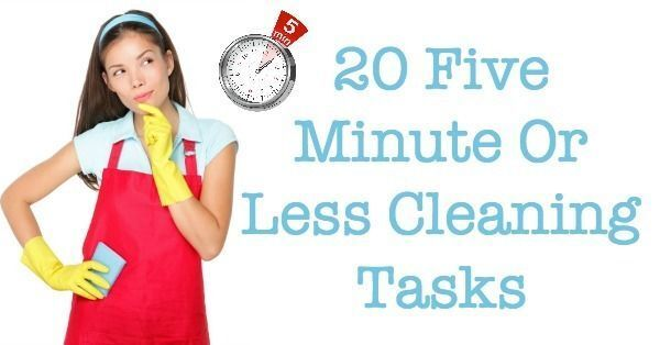 20 Five Minute Or Less Cleaning Tasks